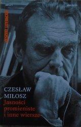 Czesław Miłosz • Jasności promieniste i inne wiersze