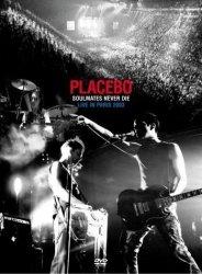 Placebo • Soulmates Never Die: Live in Paris 2003 • DVD