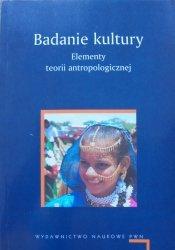 red. Marian Kempny, Ewa Nowicka • Badanie kultury. Elementy teorii antropologicznej