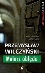 Przemysław Wilczyński • Malarz obłędu
