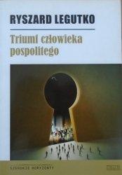 Ryszard Legutko • Triumf człowieka pospolitego