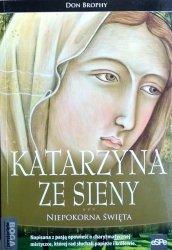 Don Brophy • Katarzyna ze Sieny. Niepokorna święta