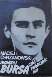 Maciej Chrzanowski • Andrzej Bursa. Czas, twórczość, mit