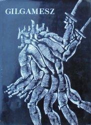 Gilgamesz • Epos babiloński i asyryjski ze szczątków odczytany i uzupełniony także pieśniami szumerskimi przez Roberta Stillera [Roman Opałka]