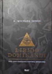 E. Michael Jones • Libido Dominandi. Seks jako narzędzie kontroli społecznej