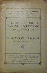 Stanisław Serkowski • Domowe sposoby badania produktów spożywczych