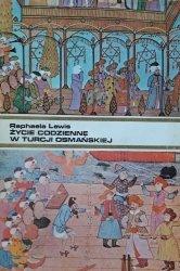 Raphaela Lewis • Życie codzienne w Turcji osmańskiej