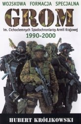Hubert Królikowski • Wojskowa Formacja Specjalna GROM 1990-2000