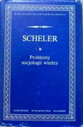 Max Scheler • Problemy socjologii wiedzy