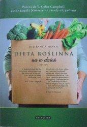 Julieanna Hever • Dieta roślinna na co dzień