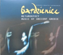 Gardzienice • Metamorfozy. Music of Ancient Greece • CD