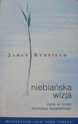 James Redfield • Niebiańska wizja. Życie w nowej duchowej świadomości