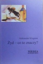 Aleksander Klugman • Żyd - co to znaczy?