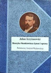 Julian Krzyżanowski • Henryka Sienkiewicza żywot i sprawy