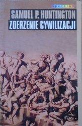 Samuel P. Huntington • Zderzenie cywilizacji
