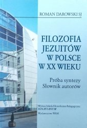 Roman Darowski • Filozofia jezuitów w Polsce w XX wieku