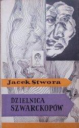 Jacek Stwora • Dzielnica szwarckopów [Jerzy Skarżyński]