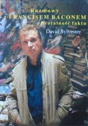 David Sylvester • Rozmowy z Francisem Baconem. Brutalność faktu