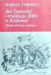 Marian Tyrowicz • Jan Tyssowski i rewolucja 1846r. w Krakowie