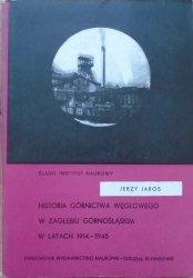 Jerzy Jaros • Historia górnictwa węglowego w Zagłębiu Górnośląskim w latach 1914-1945