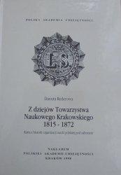 Danuta Rederowa • Z dziejów Towarzystwa Naukowego Krakowskiego 1815-1872. Karta z historii organizacji nauki polskiej pod zaborami