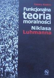 Cezary Kostro • Funkcjonalna teoria moralności Niklasa Luhmanna