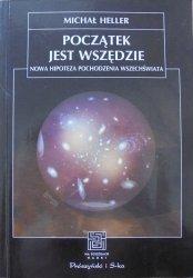 Michał Heller • Początek jest wszędzie. Nowa hipoteza pochodzenia wszechświata