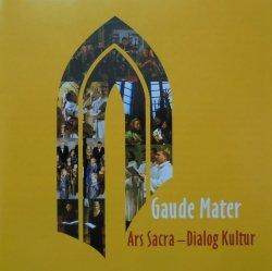 Gaude Mater. Ars Sacra - Dialog Kultur • XX Międzynarodowy Festiwal Muzyki Sakralnej • CD