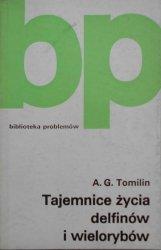 A.G. Tomilin • Tajemnice życia delfinów i wielorybów