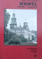 Antoni Franaszek • Wawel. Zamek i katedra