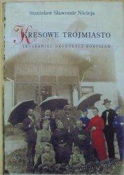 Stanisław Sławomir Nicieja • Kresowe Trójmiasto. Truskawiec-Drohobycz-Borysław