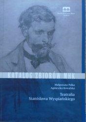 Małgorzata Palka, Agnieszka Kowalska • Teatralia Stanisława Wyspiańskiego