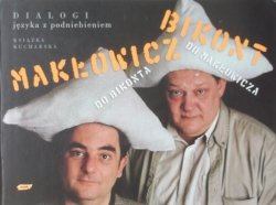 Robert Makłowicz, Piotr Bikont • Dialogi języka z podniebieniem. Książka kucharska