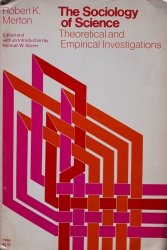 Robert K. Merton • The Sociology of Science. Theoretical And Empirical Investigations