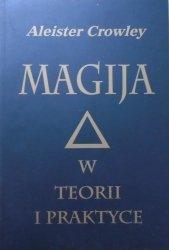 Aleister Crowley • Magija w teorii i praktyce
