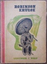 opracował Władysław Ludwik Anczyc • Przypadki Robinsona Kruzoe z 10 rycinami i licznymi drzeworytami w tekście