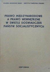 materiały konferencji • Prawo międzynarodowe a prawo wewnętrzne w świetle doświadczeń państw socjalistycznych