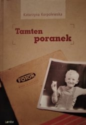 Katarzyna Korpolewska • Tamten poranek