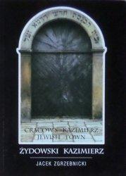 Jacek Zgrzebnicki • Żydowski Kazimierz