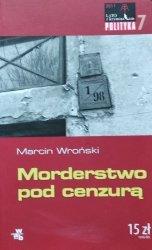 Marcin Wroński • Morderstwo pod cenzurą