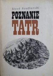 Józef Szaflarski • Poznanie Tatr