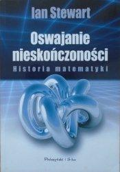 Ian Stewart • Oswajanie nieskończoności. Historia matematyki