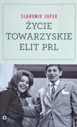 Sławomir Koper • Życie towarzyskie elit PRL