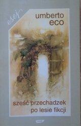 Umberto Eco • Sześć przechadzek po lesie fikcji