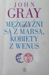 John Gray • Mężczyźni są z Marsa, kobiety z Wenus