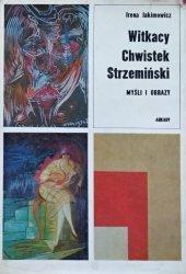 Irena Jakimowicz • Witkacy Chwistek Strzemiński. Myśli i obrazy