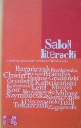 Salon literacki - z polskimi pisarzami rozmawia Gabriela Łęcka • Barańczak, Chwin, Grynberg, Lem, Mrożek, Kott, Miłosz, Szymborska, Tokarczuk, Zagajewski