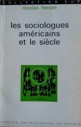 Nicolas Herpin • Les Sociologues Americains Et Le Siecle