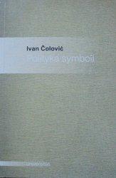 Ivan Colovic • Polityka symboli. Eseje o antropologii politycznej