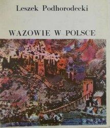 Leszek Podhorodecki • Wazowie w Polsce